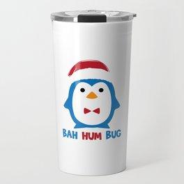 Bah Hum Bug Penguin Santa Hat Anti Xmas Scrooge Hate Cool Humor Pun Gift Design Travel Mug