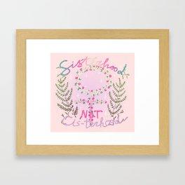 sisterhood not cis-terhood Framed Art Print