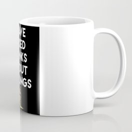 I HAVE MIXED DRINKS ABOUT FEELINGS quote Coffee Mug