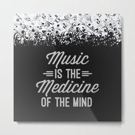 Music Medicine Mind Quote Metal Print