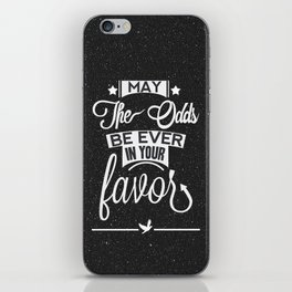 May the odds be ever in your favor. iPhone Skin