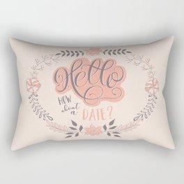Hello: How about a date? Rectangular Pillow