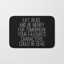 Eat, Read, and be Merry... (inverted) Bath Mat