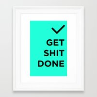 get shit done Framed Art Prints featuring Get Shit Done by broookln