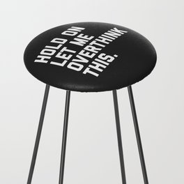 Overthink This Funny Quote Counter Stool