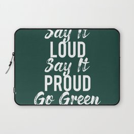 Say It Proud Go Green Laptop Sleeve