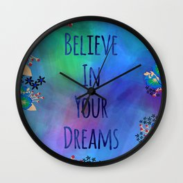 Believe In Your Dreams (Blue) Wall Clock