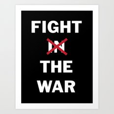 Fight the War Art Print