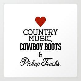 Love Country Music, Cowboy Boots & Pickup Trucks Art Print