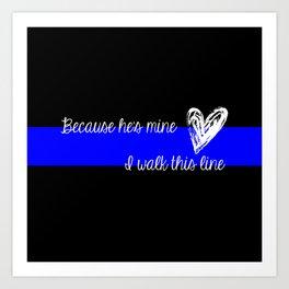 LEO Wife Thin Blue Line - Because he's mine I walk this line Art Print