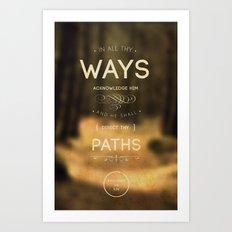 In All thy Ways Art Print