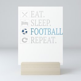 Eat Sleep Football Repeat Gift Funny Gifts Soccer Player Mini Art Print