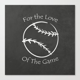 For The Love Of The Game Canvas Print