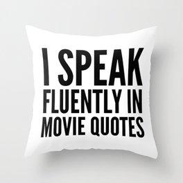 I SPEAK FLUENTLY IN MOVIE QUOTES Throw Pillow
