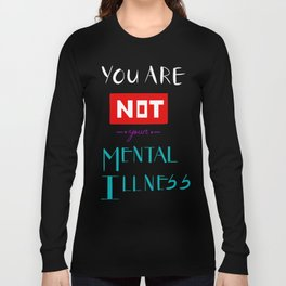 YOU ARE NOT Long Sleeve T-shirt