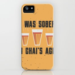 Funny Sober Chai Quote iPhone Case