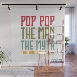 POP POP THE MAN THE MYTH THE BAD INFLUENCE Wall Mural