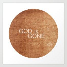 God is gone Art Print