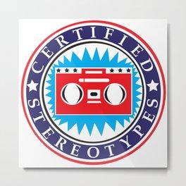 Certified Stereotypes, Patriotic Version Metal Print