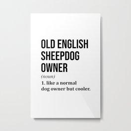 Old English Sheepdog Funny Metal Print