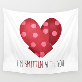 I'm Smitten With You Wall Tapestry