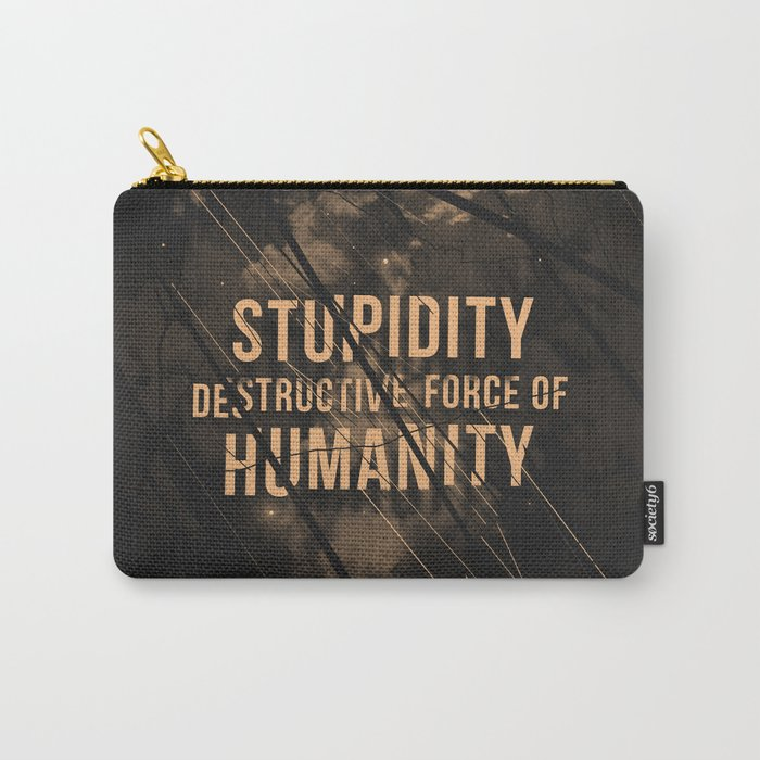 Stupidity Carry-All Pouch