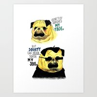 The True feelings of a Pug ~ Art Print