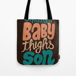 Baby Thighs Tote Bag