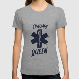 Trauma Queen - Funny Medical T-shirt