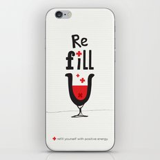 Re fill yourself! iPhone Skin
