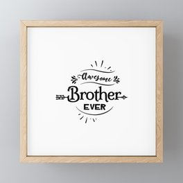 Awesome Brother Ever Framed Mini Art Print