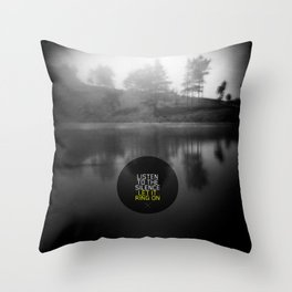 Listen to the silence, let it ring on Throw Pillow