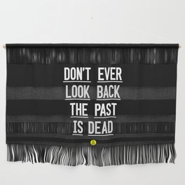 The Past Is Dead Wall Hanging