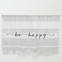be happy, ink hand lettering Wall Hanging