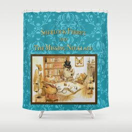 Sherlock Ferret and the Missing Necklace (cover) Shower Curtain