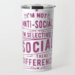 I Am Not Anti Social Travel Mug