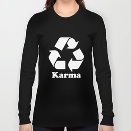 Recycle Karma Recycling Compost Farm T-Shirts Long Sleeve T-shirt