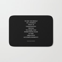 To Be Yourself, Ralph Waldo Emerson Quote Bath Mat