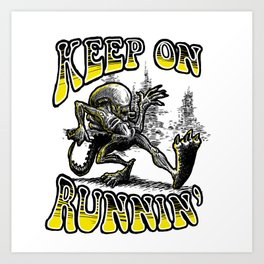 Keep on Runnin' Art Print