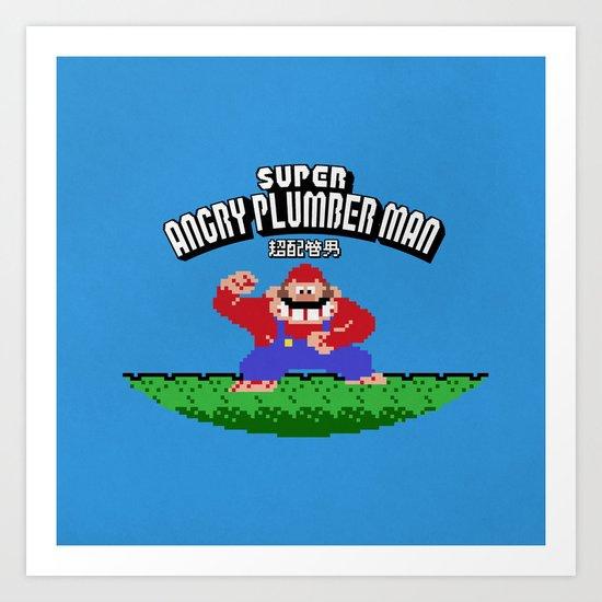 Super Angry Plumber Man Art Print