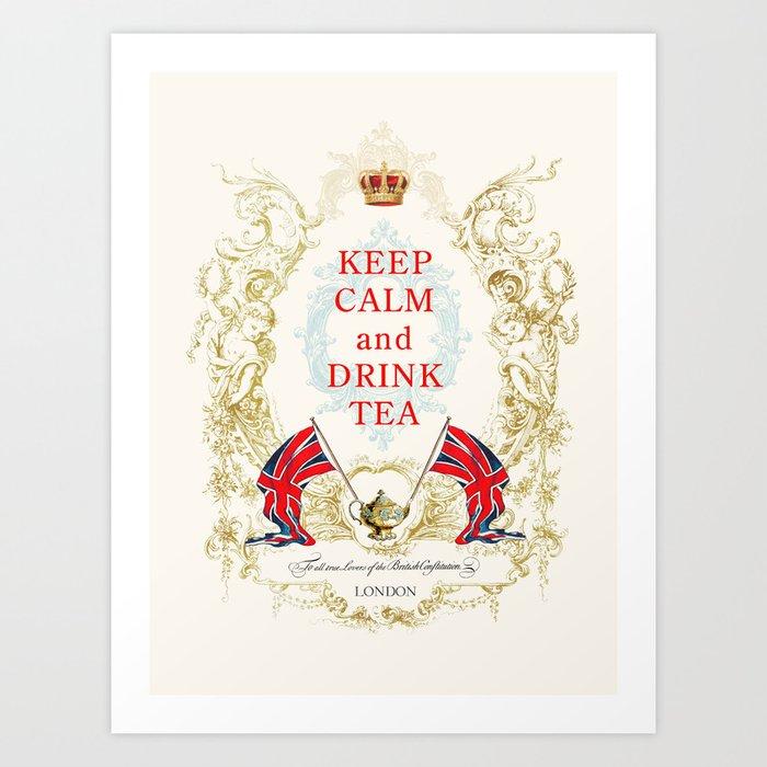 Keep Calm and Drink Tea Art Print