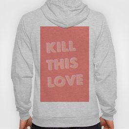 Kill This Love - Typography Hoody