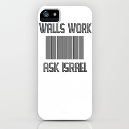 Walls Work, Ask Israel iPhone Case