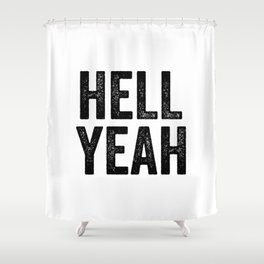 Hell yeah Shower Curtain