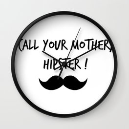 call your mother, hipster! Wall Clock