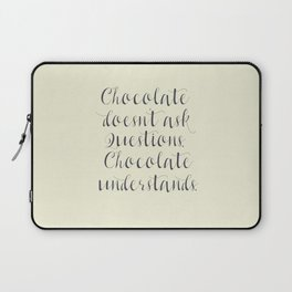 Chocolate understands, inspiration quote, coffeehouse, bar, restaurant, home decor, interior design Laptop Sleeve