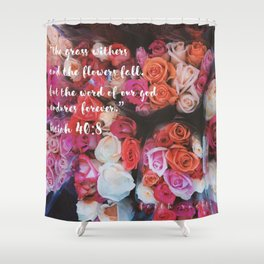 ISAIAH 40:8 Shower Curtain
