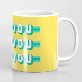 The Fighter, Not You (Rule of Threes) Coffee Mug