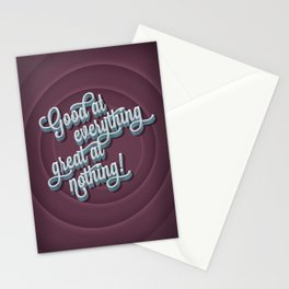 Good at everything great at nothing Stationery Cards