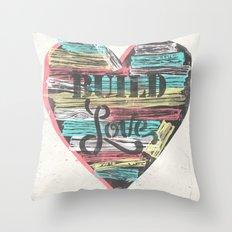 BUILD LOVE Throw Pillow